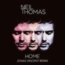 Home (Jonas Vincent Remix)/Neil Thomas