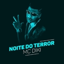 Noite de terror/MC Diki