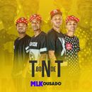 Mlk ousado/Bonde TNT