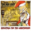 Christmas For The Lobotomizer (Maxi-CD)/One Man Army And The Undead Quartet