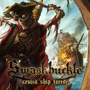 Cruise Ship Terror/Swashbuckle