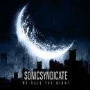 We Rule The Night/Sonic Syndicate