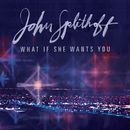 What If She Wants You/John Splithoff
