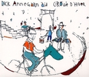 Dick Annegarn au Cirque d'Hiver (Live)/Dick Annegarn