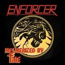 Mesmerized By Fire/Enforcer