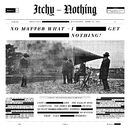 Nothing/ITCHY