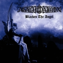 Blacken The Angel/Agathodaimon