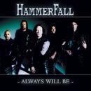 Always Will Be/Hammerfall