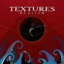 Dualism/Textures