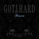 Heaven - Best Of Ballads - Part 2/Gotthard