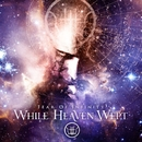 Fear Of Infinity/While Heaven Wept