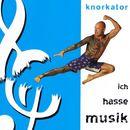 Ich hasse Musik/Knorkator