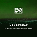 Heartbeat (Mella Dee's Warehouse Music Remix)/Plan B