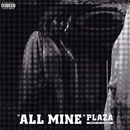 All Mine/PLAZA