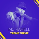 Treme treme/MC Rahell
