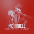 Vai descendo devagar/MC Rahell