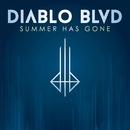 Summer Has Gone/Diablo Blvd