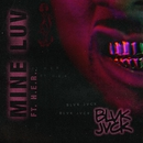 Mine Luv (feat. H.E.R.)/BLVK JVCK