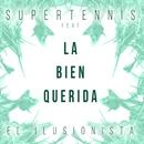 El ilusionista (feat. La Bien Querida)/Supertennis