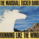 Running Like The Wind/The Marshall Tucker Band