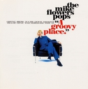 A Groovy Place/The Mike Flowers Pops