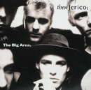 The Big Area/Then Jerico