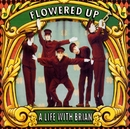 A Life with Brian/Flowered Up