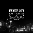 Lay It on Me (Portugal. The Man Remix)/Vance Joy