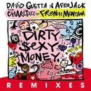 Dirty Sexy Money (feat. Charli XCX & French Montana) [Remixes]/David Guetta & Afrojack