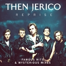 Reprise: Famous Hits & Mysterious Mixes/Then Jerico
