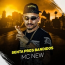 Senta pros bandidos/MC New