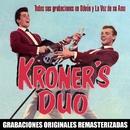 Todas sus grabaciones en Odeón y La Voz de su Amo/Kroner's Dúo