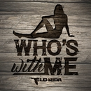 Who's With Me/Flo Rida