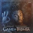 Game of tromba/MC Maha