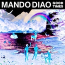 Good Times (Remixes)/Mando Diao