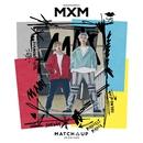 MATCH UP/MXM (BRANDNEWBOYS)