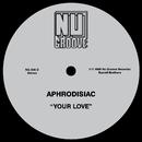 Your Love/Aphrodisiac