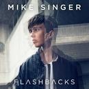 Flashbacks/Mike Singer