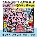Dirty Sexy Money (feat. Charli XCX & French Montana) [BLVK JVCK ReVibe]/David Guetta & Afrojack