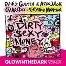 Dirty Sexy Money (feat. Charli XCX & French Montana) [GLOWINTHEDARK Remix]/David Guetta & Afrojack
