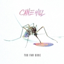 Too Far Gone/Cane Hill