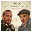 Quisiera parar el tiempo (feat. Demarco Flamenco)/Maki