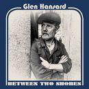 Between Two Shores/Glen Hansard
