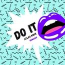 Do It (Tobtok Remix)/Atlas Knox