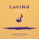 Caving (feat. James Droll) [Acoustic]/Justin Caruso