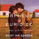 Orpheus & Euridice: A Song Cycle in Two Acts/Ricky Ian Gordon