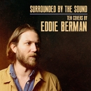 Surrounded by the Sound: Ten Covers by Eddie Berman/Eddie Berman