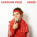 LONER/Caroline Rose