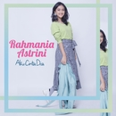 Aku Cinta Dia/Rahmania Astrini