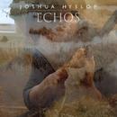 Echos/Joshua Hyslop